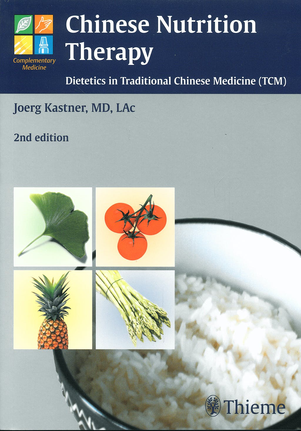 Portada del libro 9783131309624 Chinese Nutrition Therapy. Dietetics in Traditional Chinese Medicine (Tcm)
