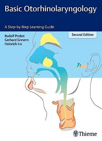 Portada del libro 9783131324429 Basic Otorhinolaryngology. A Step-by-Step Learning Guide