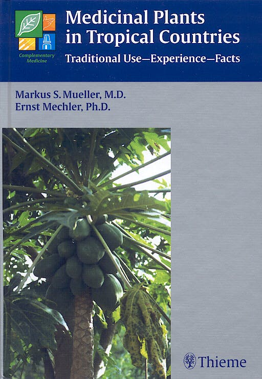 Portada del libro 9783131383419 Medicinal Plants in Tropical Countries. Traditional Use - Experience - Facts
