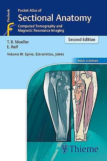 Portada del libro 9783131431721 Pocket Atlas of Sectional Anatomy, Vol. 3: Spine, Extremities, Joints. Computed Tomography and Magnetic Resonance Imaging