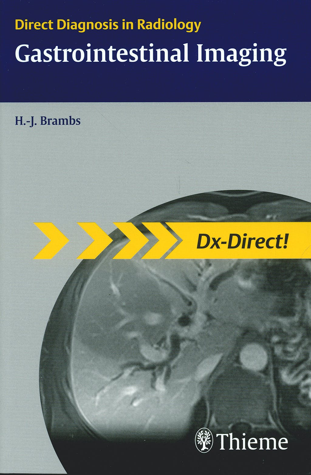 Portada del libro 9783131451019 Gastrointestinal Imaging. Direct Diagnosis in Radiology