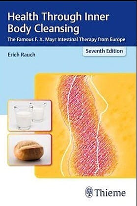 Portada del libro 9783131482075 Health through Inner Body Cleansing. The Famous F.X. Mayr Intestinal Therapy from Europe