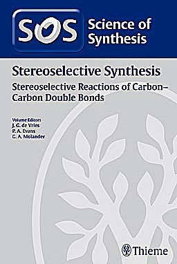 Portada del libro 9783131541116 Science of Synthesis Stereoselective Synthesis, Vol. 1: Stereoselective Reactions of C=c Bonds