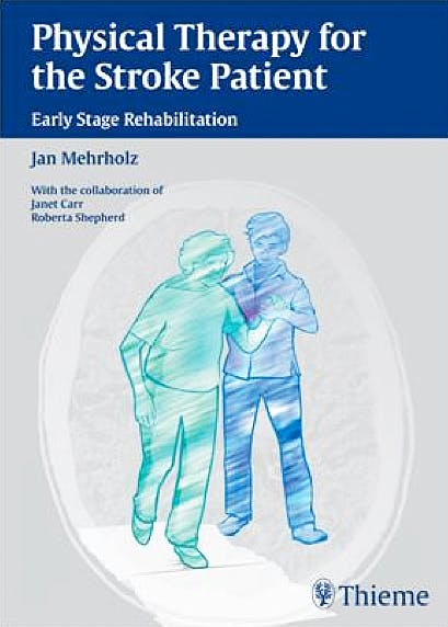 Portada del libro 9783131547217 Physical Therapy for the Stroke Patient. Early Stage Rehabilitation