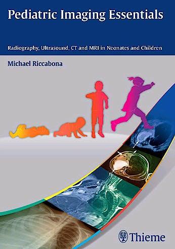 Portada del libro 9783131661913 Pediatric Imaging Essentials. Radiography, Ultrasound, Ct and Mri in Neonates and Children