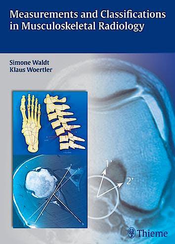 Portada del libro 9783131692719 Measurements and Classifications in Musculoskeletal Radiology