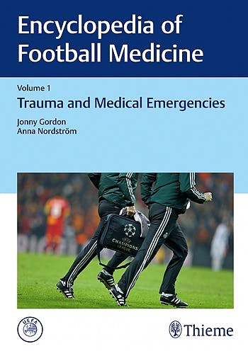 Portada del libro 9783132203211 Encyclopedia of Football Medicine, Vol. 1: Trauma and Medical Emergencies