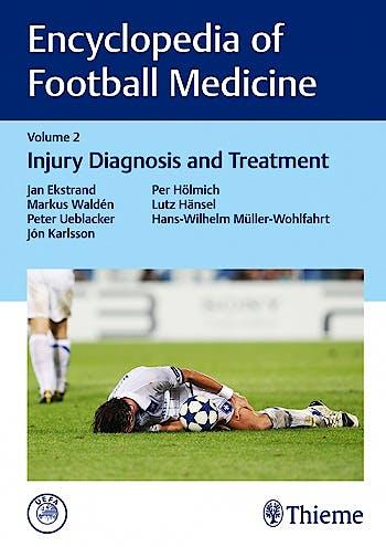 Portada del libro 9783132203419 Encyclopedia of Football Medicine, Vol. 2: Injury Diagnosis and Treatment