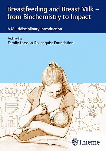 Portada del libro 9783132204010 Breastfeeding and Breast Milk - From Biochemistry to Impact. A Multidisciplinary Introduction