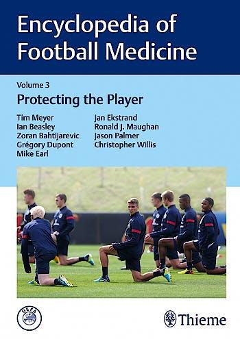 Portada del libro 9783132408722 Encyclopedia of Football Medicine, Vol. 3: Protecting the Player