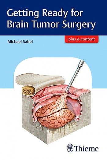 Portada del libro 9783132409576 Getting Ready for Brain Tumor Surgery