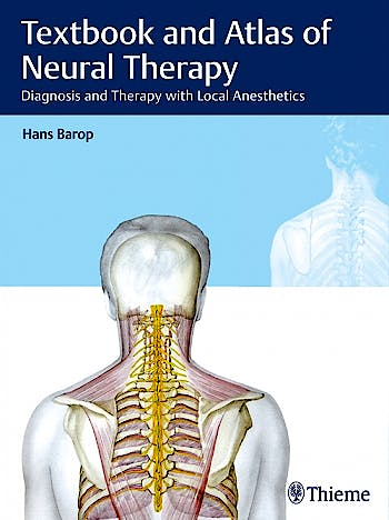 Portada del libro 9783132410497 Textbook and Atlas of Neural Therapy. Diagnosis and Therapy with Local Anesthetics