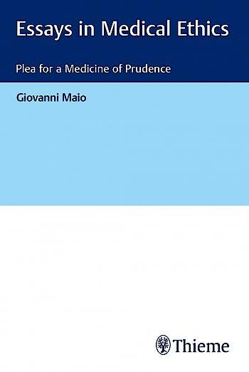 Portada del libro 9783132411364 Essays in Medical Ethics. Plea for a Medicine of Prudence
