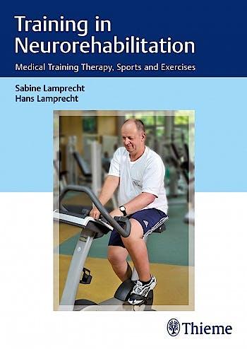 Portada del libro 9783132415850 Training in Neurorehabilitation. Medical Training Therapy, Sports and Exercises