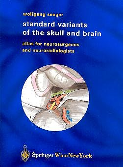 Portada del libro 9783211009567 Standard Variants of the Skull and Brain. Atlas for Neurosurgeons