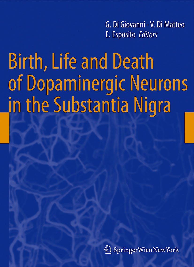 Portada del libro 9783211926598 Birth, Life and Death of Dopaminergic Neurons in the Substantia Nigra