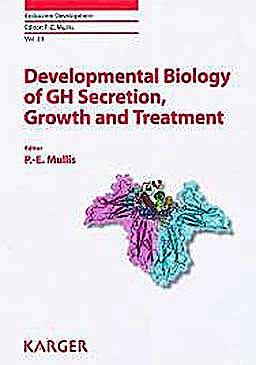 Portada del libro 9783318022445 Developmental Biology of GH Secretion, Growth and Treatment. 6th Espe Advanced Seminar in Developmental Endocrinology, Bern, May 2012