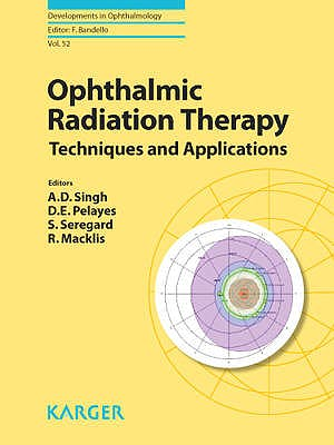 Portada del libro 9783318024401 Ophthalmic Radiation Therapy. Techniques and Applications (Developments in Ophthalmology, Vol. 52)