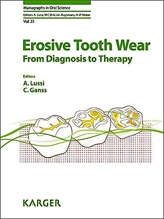 Portada del libro 9783318025521 Erosive Tooth Wear. from Diagnosis to Therapy (Monographs in Oral Science, Vol. 25)