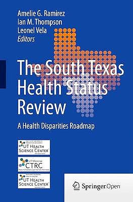 Portada del libro 9783319002323 The South Texas Health Status Review. a Health Disparities Roadmap