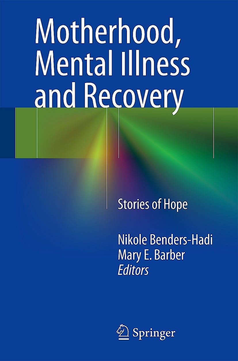 Portada del libro 9783319013176 Motherhood, Mental Illness and Recovery. Stories of Hope