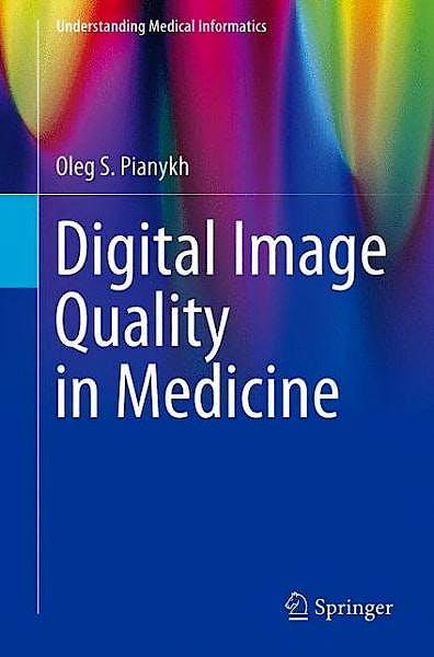 Portada del libro 9783319017594 Digital Image Quality in Medicine (Understanding Medical Informatics)
