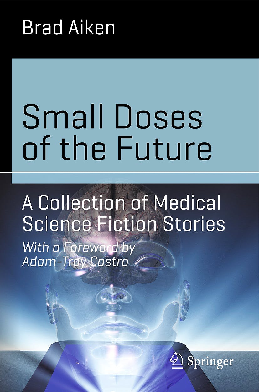 Portada del libro 9783319042527 Small Doses of the Future. a Collection of Medical Science Fiction Stories (Science and Fiction)