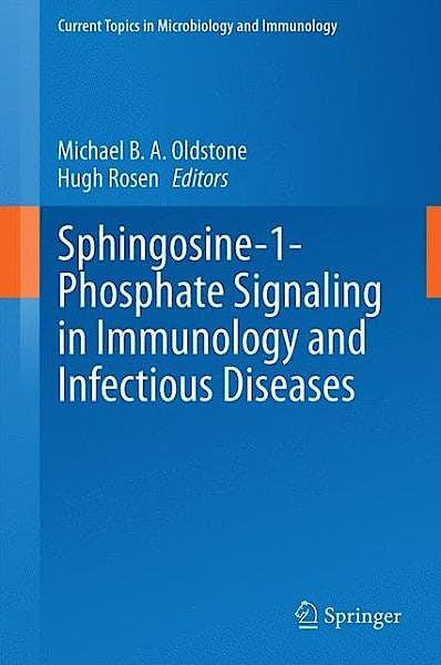 Portada del libro 9783319058788 Sphingosine-1-Phosphate Signaling in Immunology and Infectious Diseases (Current Topics in Microbiology and Immunology, Vol. 378)