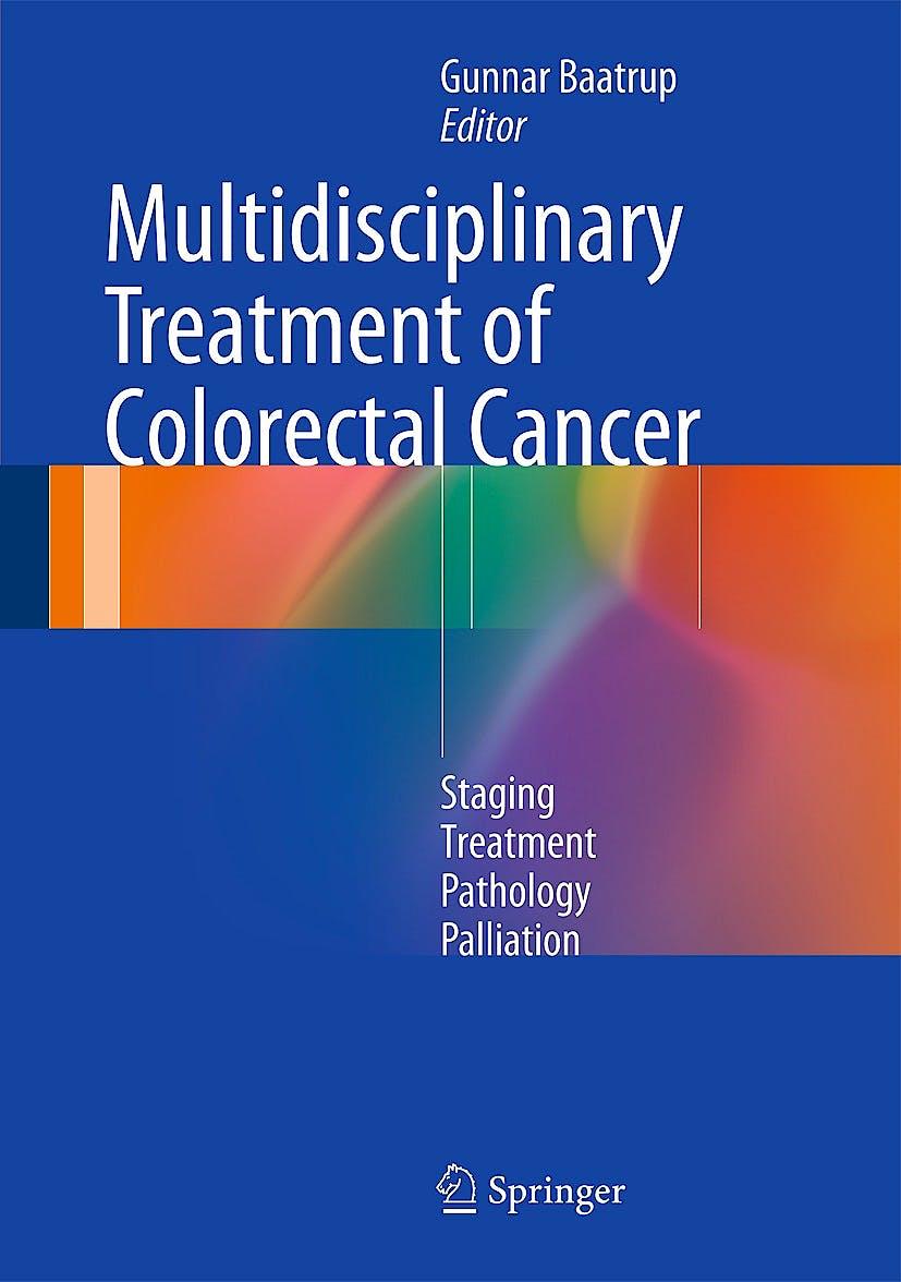 Portada del libro 9783319061412 Multidisciplinary Treatment of Colorectal Cancer. Staging – Treatment – Pathology – Palliation