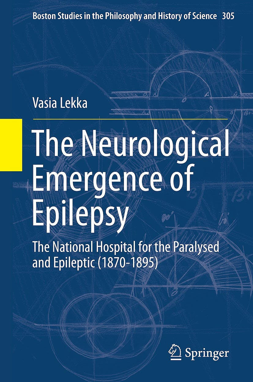 Portada del libro 9783319062921 The Neurological Emergence of Epilepsy. the National Hospital for the Paralysed and Epileptic (1870-1895) (Boston Studies in the Philosophy And…