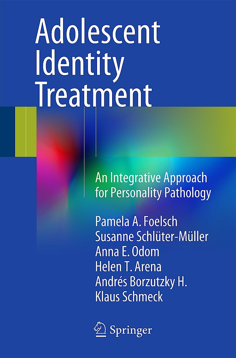 Portada del libro 9783319068671 Adolescent Identity Treatment. an Integrative Approach for Personality Pathology