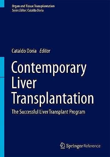 Portada del libro 9783319072081 Contemporary Liver Transplantation. the Successful Liver Transplant Program (Organ and Tissue Transplantation)