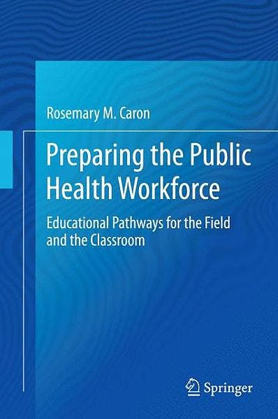 Portada del libro 9783319072890 Preparing the Public Health Workforce. Educational Pathways for the Field and the Classroom