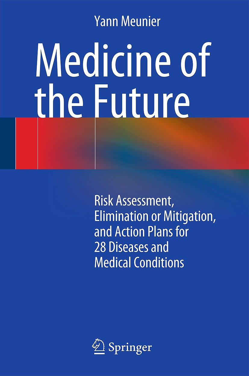 Portada del libro 9783319072982 Medicine of the Future. Risk Assessment, Elimination or Mitigation, and Action Plans for 28 Diseases and Medical Conditions