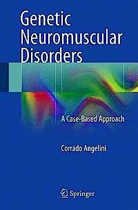 Portada del libro 9783319074993 Genetic Neuromuscular Disorders. a Case-Based Approach