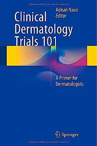 Portada del libro 9783319090269 Clinical Dermatology Trials 101. a Primer for Dermatologists
