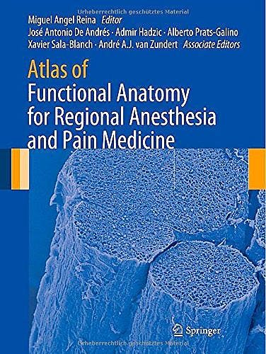 Portada del libro 9783319095219 Atlas of Functional Anatomy for Regional Anesthesia and Pain Medicine. Human Structure, Ultrastructure and 3D Reconstruction Images (Hardcover)