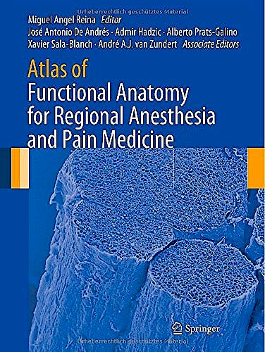 Portada del libro 9783319095219 Atlas of Functional Anatomy for Regional Anesthesia and Pain Medicine. Human Structure, Ultrastructure and 3d Reconstruction Images