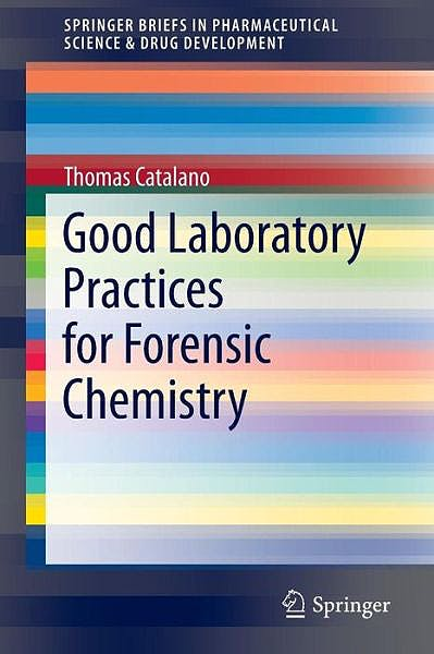 Portada del libro 9783319097244 Good Laboratory Practices for Forensic Chemistry