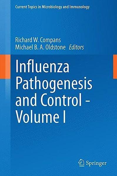 Portada del libro 9783319111544 Influenza Pathogenesis and Control, Vol. I (Current Topics in Microbiology and Immunology, Vol. 385)