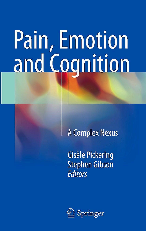 Portada del libro 9783319120324 Pain, Emotion and Cognition. a Complex Nexus