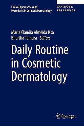 Portada del libro 9783319125886 Daily Routine in Cosmetic Dermatology (Clinical Approaches and Procedures in Cosmetic Dermatology)
