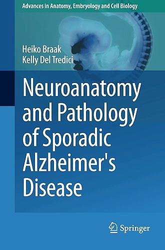 Portada del libro 9783319126784 Neuroanatomy and Pathology of Sporadic Alzheimer's Disease (Advances in Anatomy, Embryology and Cell Biology, Vol. 215)