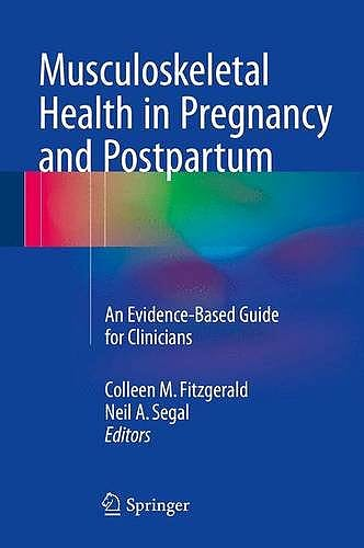 Portada del libro 9783319143187 Musculoskeletal Health in Pregnancy and Postpartum. an Evidence-Based Guide for Clinicians