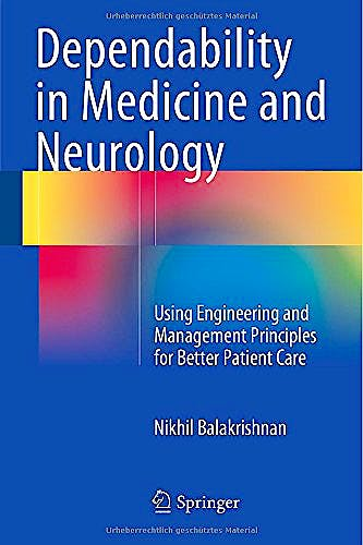Portada del libro 9783319149677 Dependability in Medicine and Neurology. Using Engineering and Management Principles for Better Patient Care