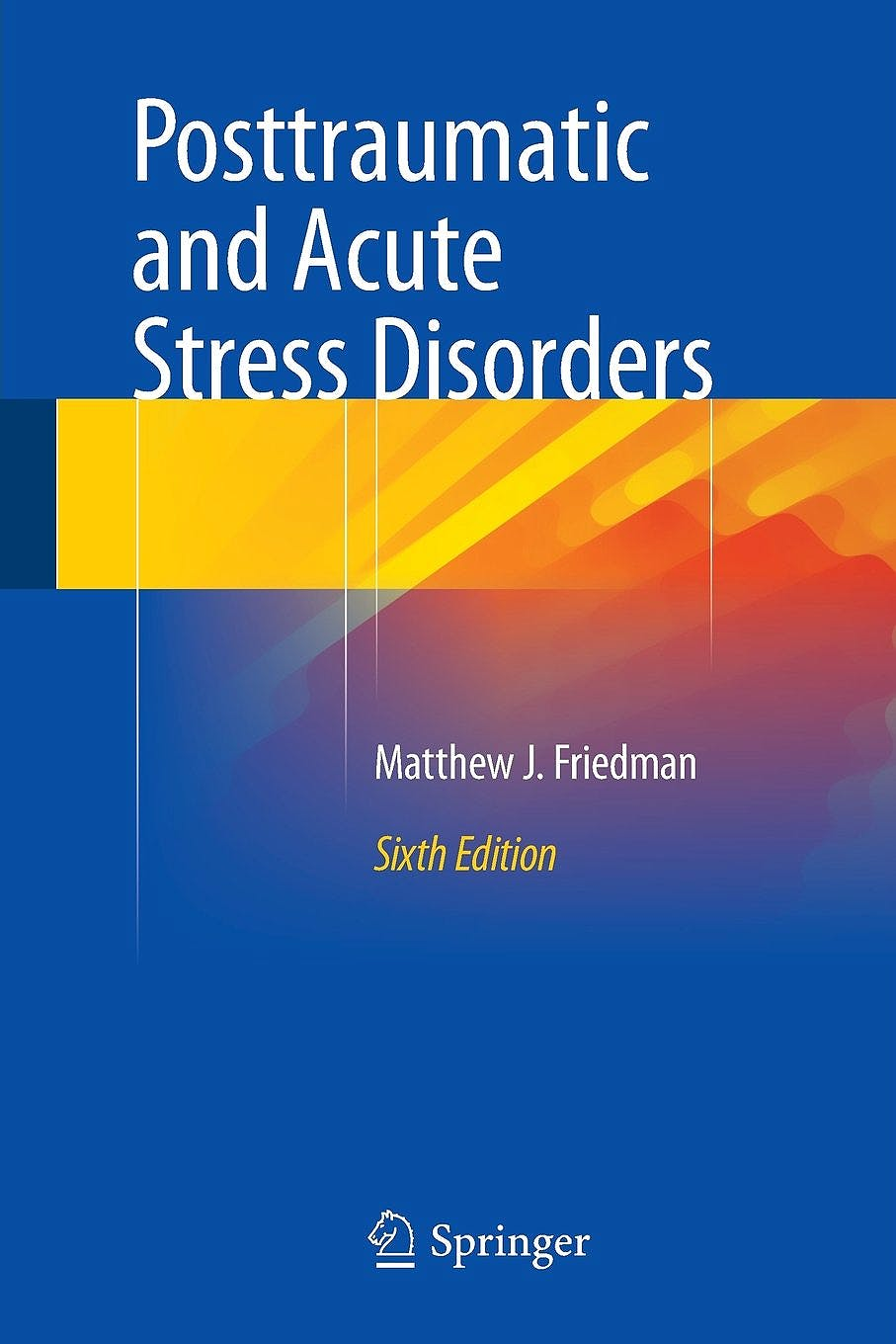 Portada del libro 9783319150659 Posttraumatic and Acute Stress Disorders