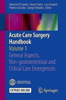 Portada del libro 9783319153407 Acute Care Surgery Handbook, Vol. 1: General Aspects, Non-Gastrointestinal and Critical Care Emergencies