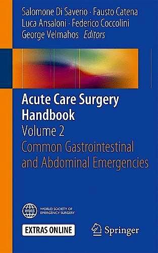 Portada del libro 9783319153612 Acute Care Surgery Handbook, Vol. 2: Common Gastrointestinal and Abdominal Emergencies
