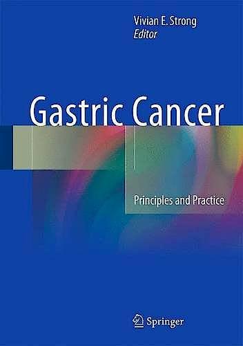 Portada del libro 9783319158259 Gastric Cancer. Principles and Practice