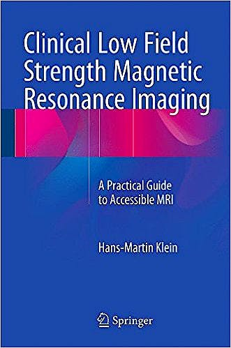 Portada del libro 9783319165158 Clinical Low Field Strength Magnetic Resonance Imaging. a Practical Guide to Accessible Mri